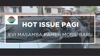 Video Evi Masamba Pamer Mobil Baru - Hot Issue Pagi 11/10/15 download MP3, 3GP, MP4, WEBM, AVI, FLV Oktober 2017