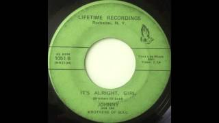 Johnny and The Brothers of Soul - It's Alright, Girl