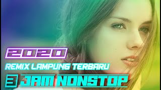 3 Jam Nonstop Orgen Musik DJ Remix Lampung Terbaru 2019