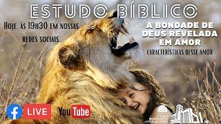 ???? Live Estudo Bíblico 11/03 - A Bondade de Deus em amor