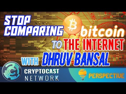Perspective # 8 - A Discussion With Dhruv Bansal About Comparing Bitcoin To The Internet