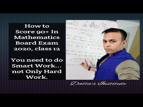 How to score 90+ in Mathematics Boards Exam2020 class 12 CBSE TBSE WBSE ISC