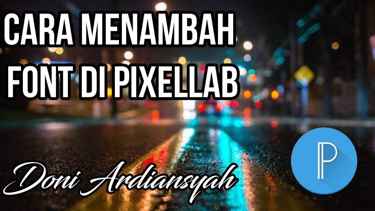 CARA MENAMBAH FONT PixelLab - YouTube