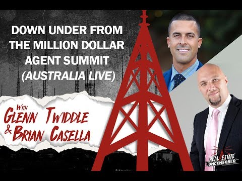 Live From Down Under From The Million Dollar Agent Summit W/Glenn Twiddle & Brian Casella
