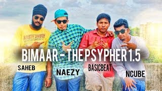 Bimaar - The Psypher 1.5 (Ncube, Saheb and Naezy)
