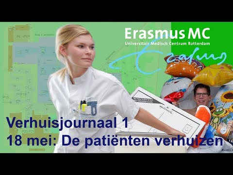18 mei Erasmus MC – verslag eerste deel verhuizing