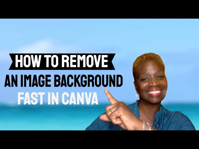How to remove An Image Background Fast In Canva