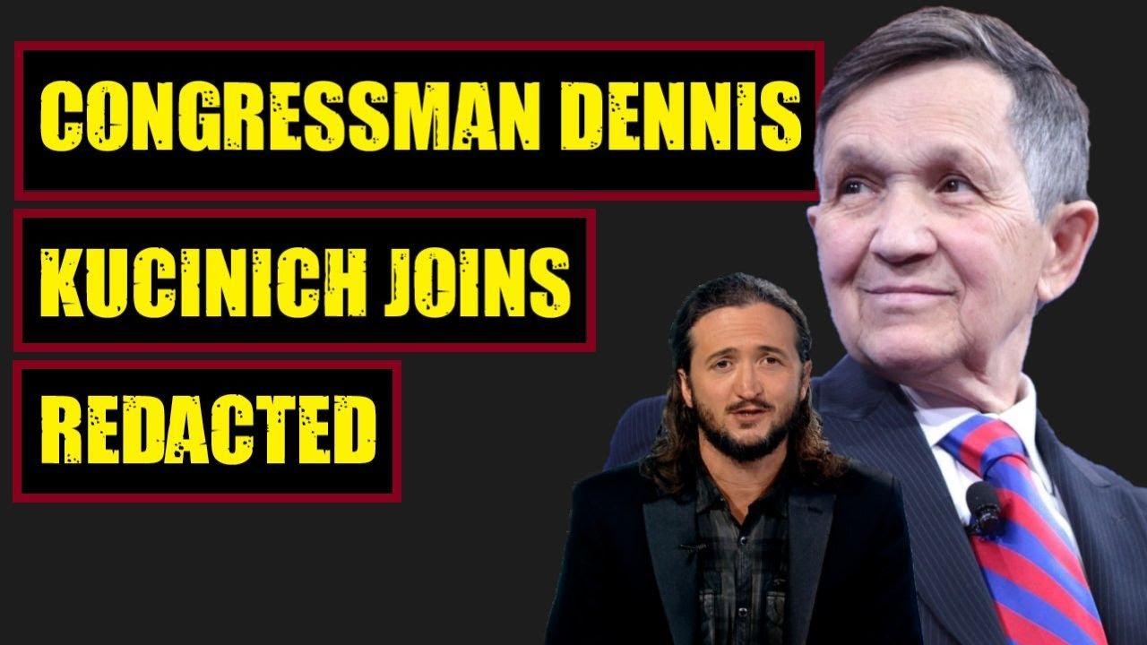 [236] Congressman Dennis Kucinich Joins Redacted Tonight!