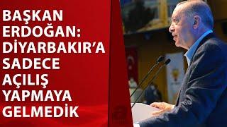Başkan Recep Tayyip Erdoğan Diyarbakırda konuştu Korku duvarlarını aştılar