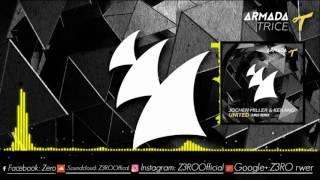 Jochen Miller & Kerano - United (Z3RO Remix)
