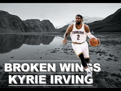 Kyrie Irving - Broken Wings