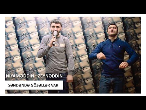 Niyameddin Umud - Zeyneddin Seda - Sendende Gozeller Var 2019 YENI