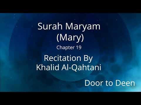 surah-maryam-(mary)-khalid-al-qahtani-quran-recitation