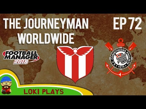 FM18 - Journeyman Worldwide - EP72 - River Plate Uruguay - vs Corinthians - Football Manager 2018