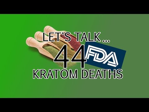 About the 44 Kratom deaths / FDA's announcement is bullshit