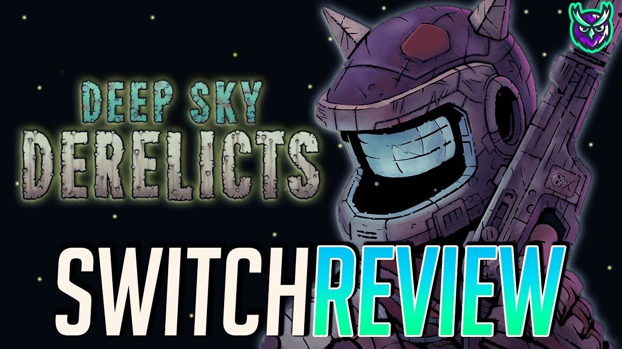 Deep Sky Derelicts Definitive Edition Switch Review - Dungeon Crawling in SPAAAAAACE! (Video Game Video Review)