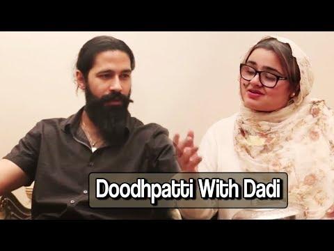 DOODHPATTI WITH DADI ft. Syed Abbas Jafri
