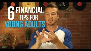 6 Financial  Tips  For Young Adults.