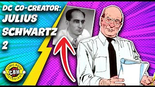 Ep.34. Julius Schwartz Co-Created the DC Universe from Pulp Fiction part 2 of 2, 1960 to 1986 by AG