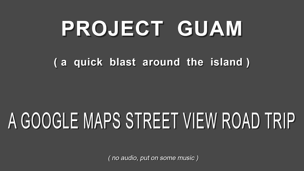 Guam Road Trip with Google Earth Street View