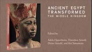 "Inside the Catalogue—""Ancient Egypt Transformed: The Middle Kingdom"""