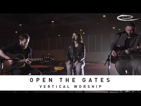 VERTICAL WORSHIP - Open The Gates: Song Session