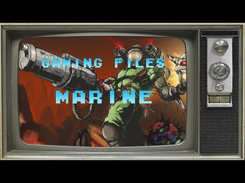 Gaming Files: Marine