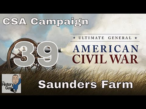 SAUNDERS FARM (THE WILDERNESS) -  Ultimate General Civil War Confederate Campaign #39