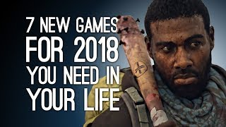 7 New Games for 2018 You Didn't Know You Need in Your Life