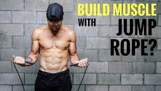 Can You Build Muscle With Jump Rope?