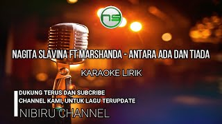 Nagita Slavina Ft Marshanda Antara Ada Dan Tiada Karaoke NoVocal FullHD FullText.mp3