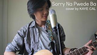 Sorry Na Pwede Ba - Rico J. Puno (KAYE CAL Acoustic Cover)