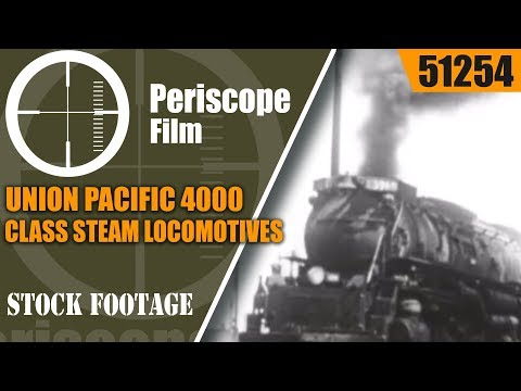 """UNION PACIFIC 4000 CLASS STEAM LOCOMOTIVES  """"BIG BOY AND HIS BROTHERS""""  FILM 51254"""
