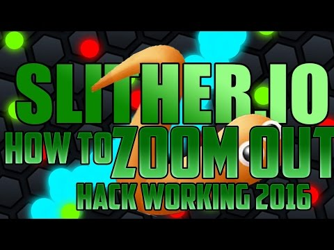 HOW TO HACK SLITHER.IO  ZOOM MOD 2016