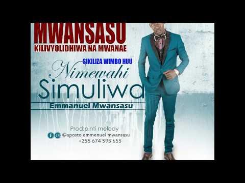 MTOTO WA MWANSASU; EMMANUEL MWANSASU | NMEWAHI SIMULIWA (official Audio)