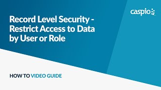 Record Level Security - Restrict Access to Data by User or Role