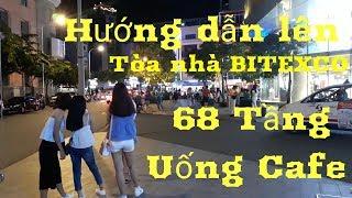 Người Sài Gòn - Hướng dẫn lên toà nhà Bitexco 68 tầng uống Cafe !!!
