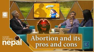Abortion and its pros and cons | Good Morning Nepal - 12 March 2019