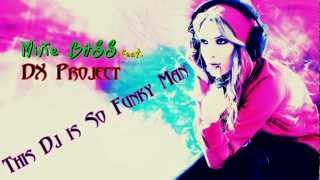 Mike Bass feat. DX Project - This DJ is So Funky Man (Original Mix)