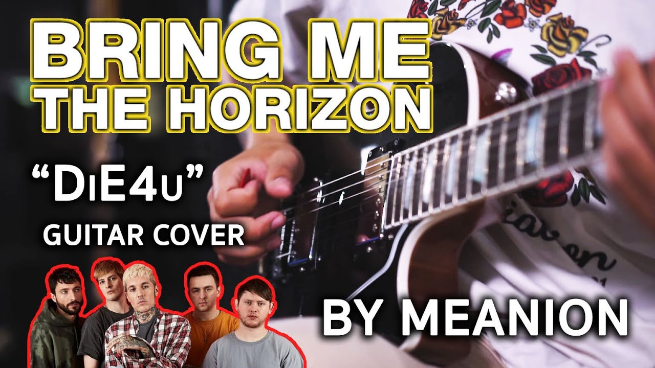 Bring Me The Horizon - DiE4U (Guitar Cover) By มีนเนี่ยน