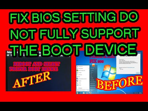 FIX BIOS SETTING DO NOT FULLY SUPPORT THE BOOT DEVICE