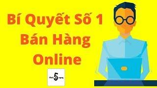 Bí Quyết Số 1 Trong Bán Hàng Online 🔥| Tư Vấn Kinh Doanh Online Miễn Phí #10