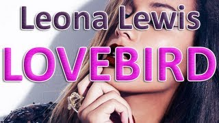 Leona Lewis - Lovebird Lyrics (Full)