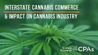 Interstate Cannabis Commerce & Impact on Cannabis Industry