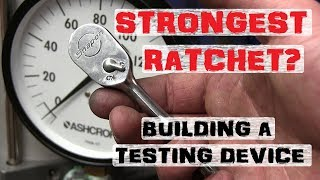 Best Ratchet Brand? Build a test device to find out!