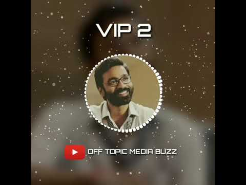 VIP 2 Mass Dialogue • Dhanush • Kajol • VIP 2 Tamil Whatsapp Status •