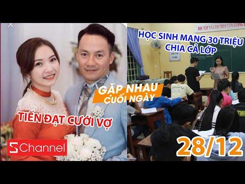 Tiến Đạt cưới vợ sau 3 năm chia tay Hari Won | Học sinh mang 30 triệu chia cả lớp - GNCN 28/12