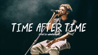 J. Cole Type Beat - Time After Time (Prod. by Wonderlust)