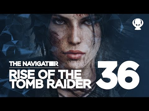 Racking Up Trophies - Rise of the Tomb Raider EP.36 / The Navigator