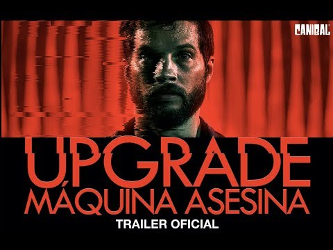 UPGRADE: MAQUINA ASESINA - TRAILER OFICIAL HD
